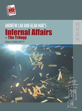 Andrew Lau and Alan Mak's Infernal Affairs - The Trilogy