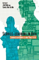 Service-Learning in Asia: Curricular Models and Practices