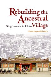 Rebuilding the Ancestral Village: Singaporeans in China